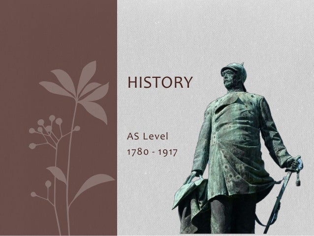 AS Level 1780 - 1917 HISTORY