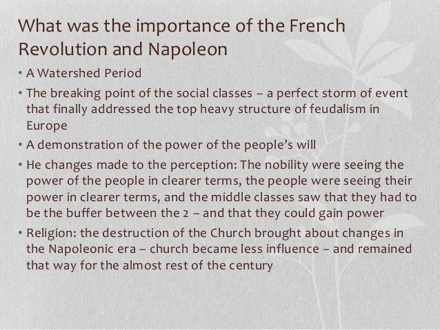 the french revolution explain the significance The french revolution violently transformed france from a monarchy with rigid social classes into a modern nation where social they also emphasize, however, the complexity of french society and question the importance of capitalism political historians usually regard the weakness of.