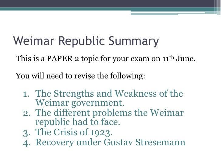 weaknesses of weimar republic German weimar government – strengths and weaknesses y/mwh/germany/weimarstrengthweakrev1shtml.