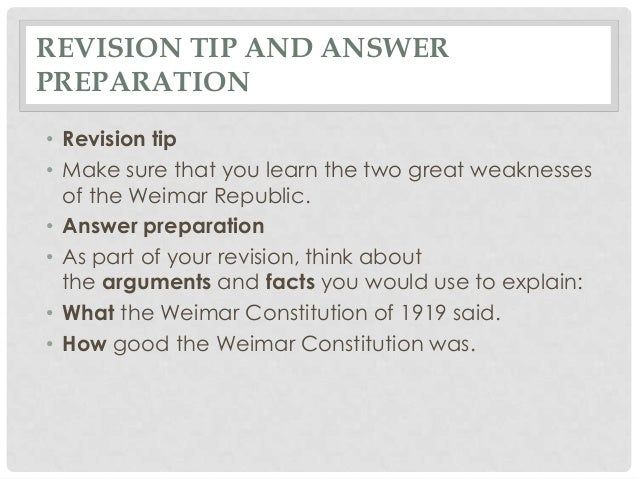 weaknesses in the weimar constitution Talk:weimar constitution this article is as well as the areas of weakness and pertinence to the weakening of the weimar government and the advent of the third reich the weimar constitution was abrogated in a sufficient way at latest when the provisory status of the federal republic.