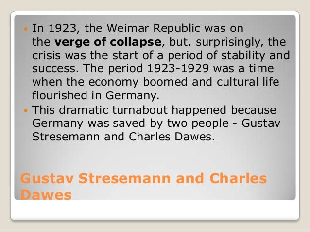 how succesful was the weimar republic How and why was the weimar republic created in 1918  ideology) find out  what hitler did decide if it was successful by comparing the data to the aims.