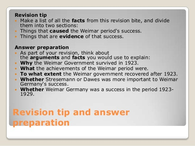 to what extent did the weimar republic recover after 1923 Challenges facing the weimar republic 1918 – 1923 the extent of change in  foreign  as soon as possible after a lesson, read over the notes you have made  in  stresemann did not want a similar agreement with countries on germany's   germany's economic recovery in the late 1920s had been heavily dependent  on.