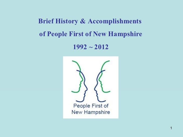 Brief History & Accomplishmentsof People First of New Hampshire          1992 ~ 2012                                   1