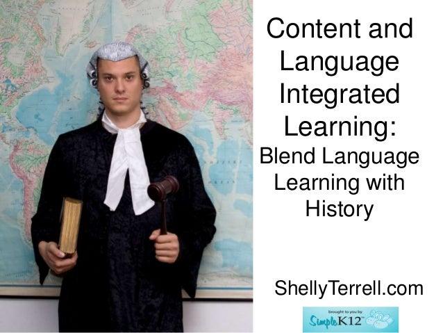 Content andLanguageIntegratedLearning:Blend LanguageLearning withHistoryShellyTerrell.com