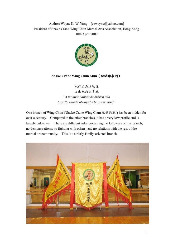 Author: Wayne K. W. Yung [ccwayne@yahoo.com]     President of Snake Crane Wing Chun Martial Arts Association, Hong Kong   ...