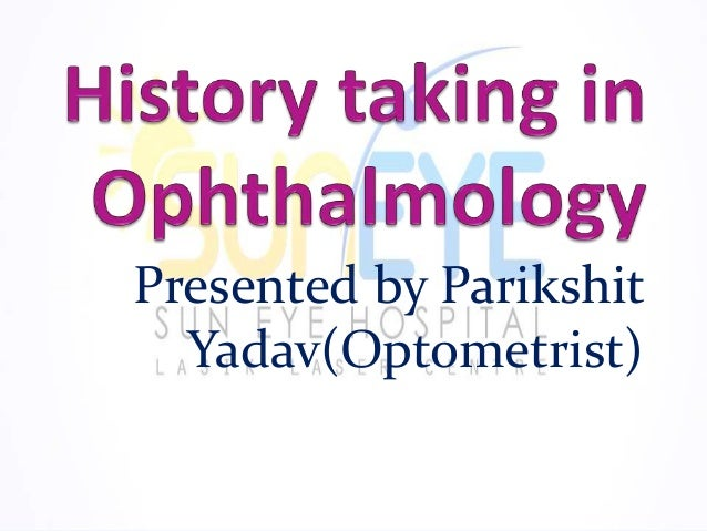 History Taking In Ophthalmology Ppt