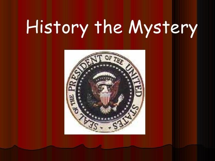History the Mystery