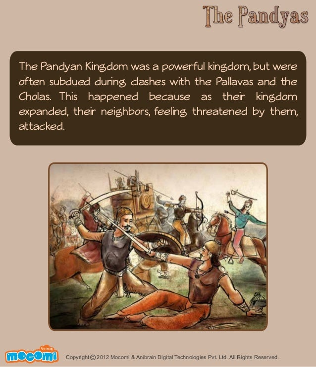 The Pandyan Kingdom was a powerful kingdom, but were  often subdued during clashes with the Pallavas and the  Cholas. This...