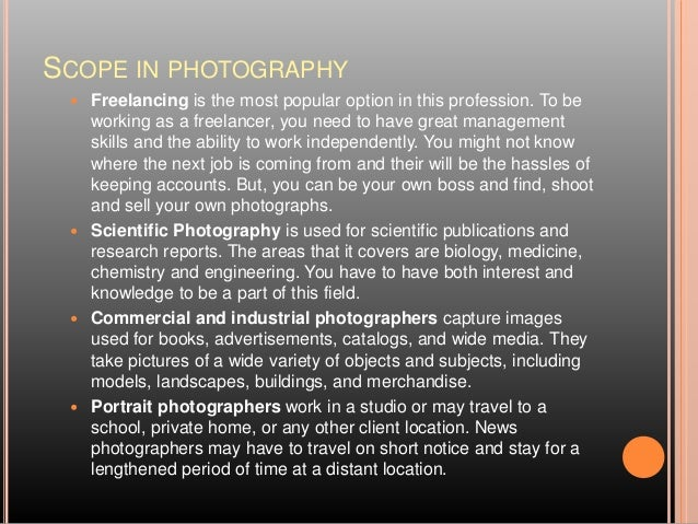 History, types & scope of Photography