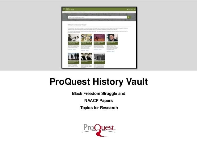 (Edit and/or crop photo to align within this space) ProQuest History Vault Black Freedom Struggle and NAACP Papers Topics ...