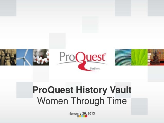 ProQuest History Vault Women Through Time        January 26, 2013