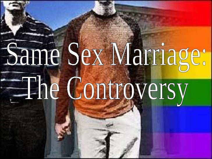 Same Sex Marriage: The Controversy