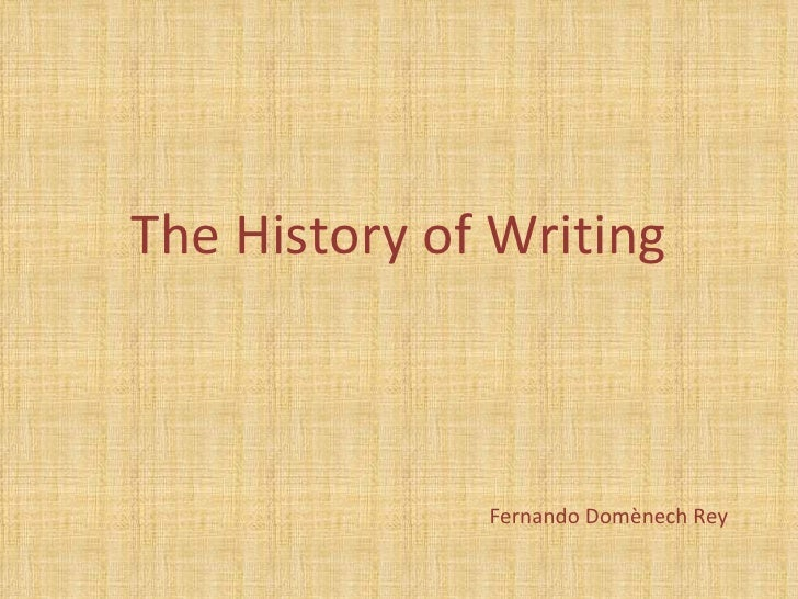 The History of Writing              Fernando Domènech Rey