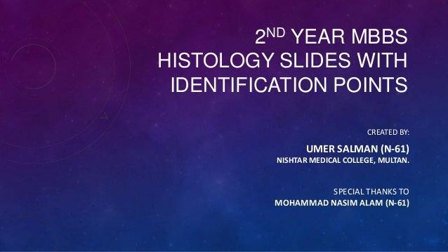 2ND YEAR MBBSHISTOLOGY SLIDES WITHIDENTIFICATION POINTSCREATED BY:UMER SALMAN (N-61)NISHTAR MEDICAL COLLEGE, MULTAN.SPECIA...