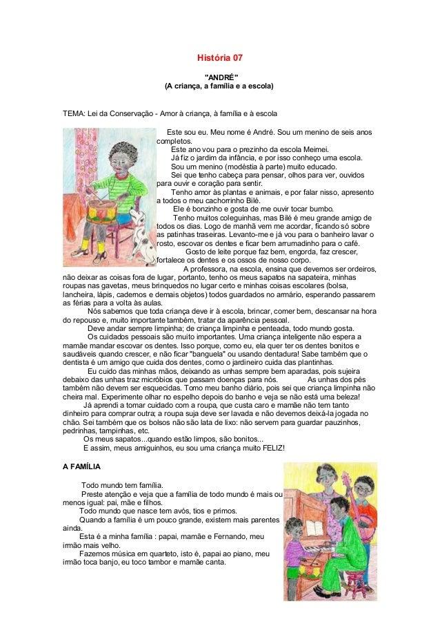 """História 07 """"ANDRÉ"""" (A criança, a família e a escola) TEMA: Lei da Conservação - Amor à criança, à família e à escola Este..."""