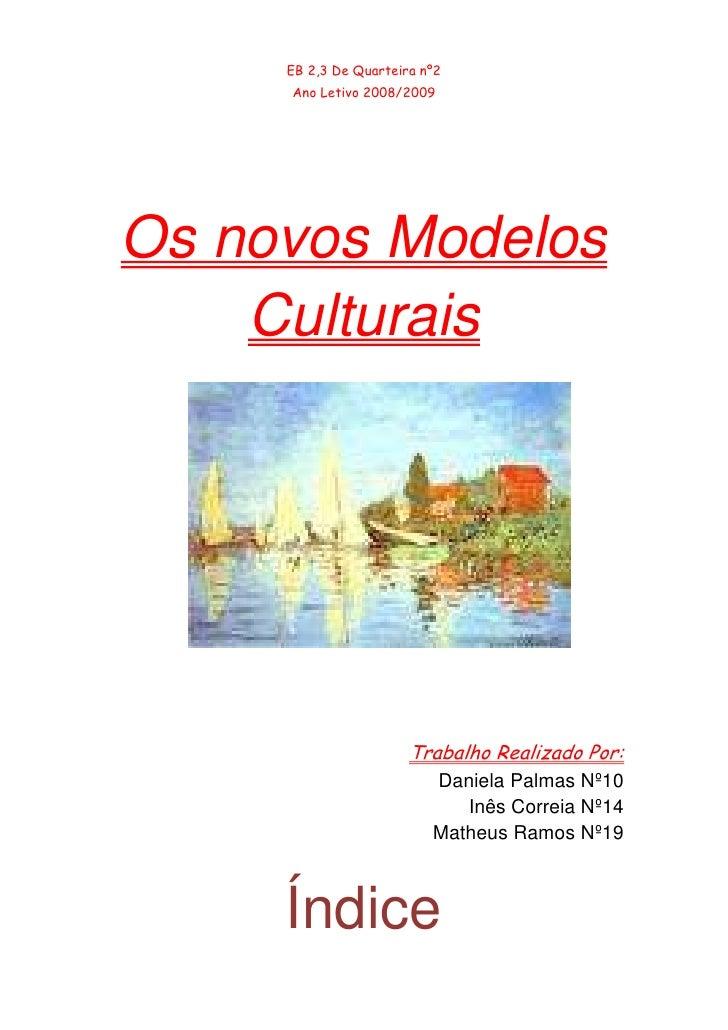 EB 2,3 De Quarteira nº2      Ano Letivo 2008/2009     Os novos Modelos     Culturais                            Trabalho R...