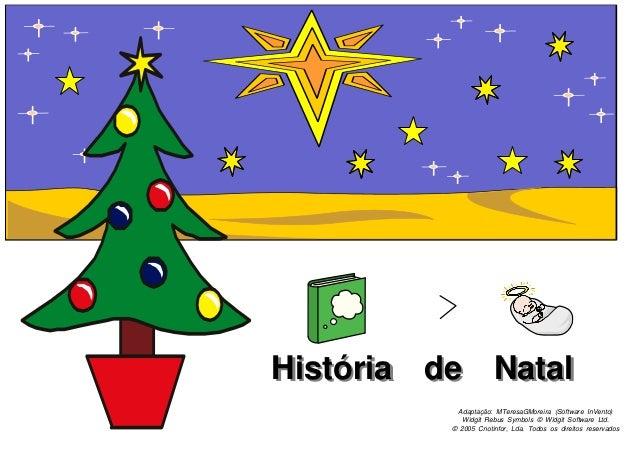 Hiissttórriiaa dee Naattaall  Adaptação: MTeresaGMoreira (Software InVento)  Widgit Rebus Symbols © Widgit Software Ltd.  ...