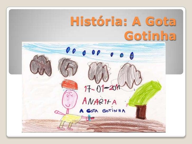 História: A Gota Gotinha<br />