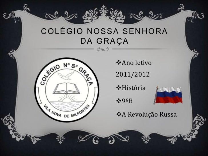 COLÉGIO NOSSA SENHORA       DA GRAÇA            Ano letivo            2011/2012            História            9ºB     ...