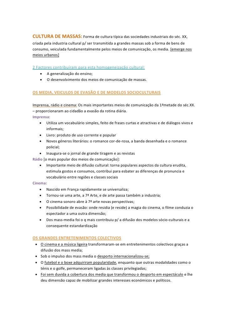 CULTURA DE MASSAS: Forma de cultura típica das sociedades industriais do séc. XX,criada pela industria cultural p/ ser tra...