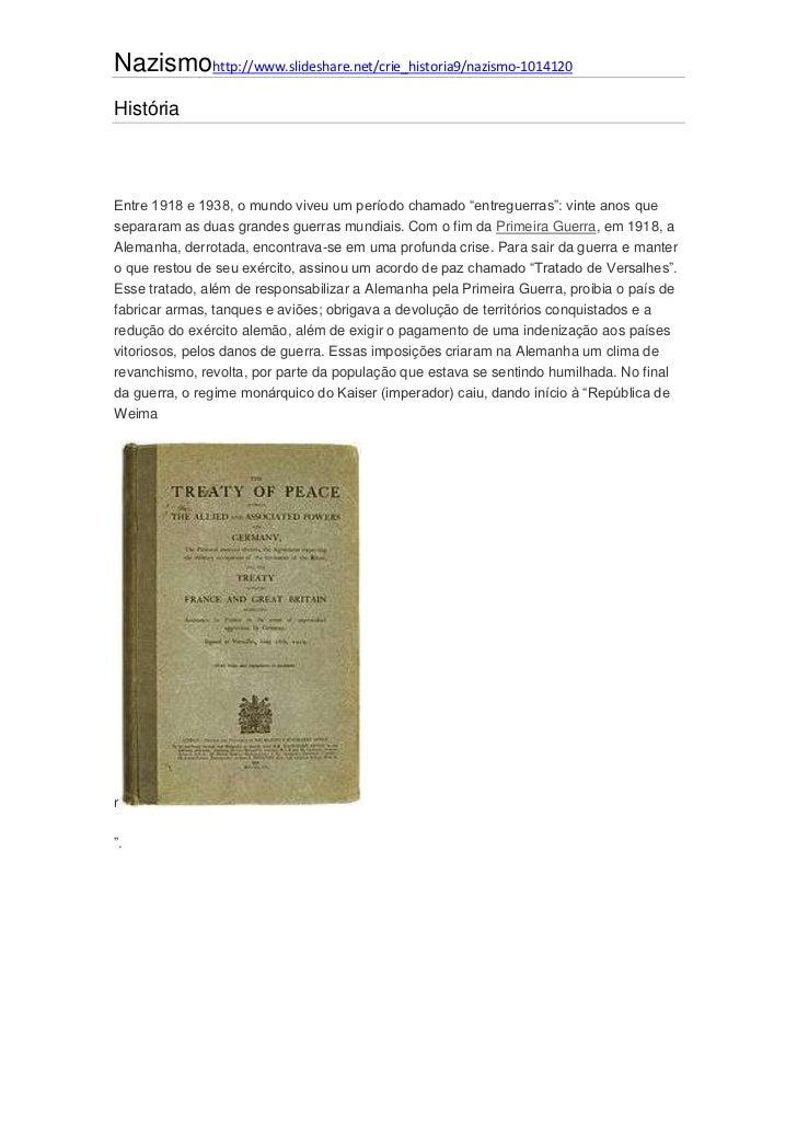 Nazismohttp://www.slideshare.net/crie_historia9/nazismo-1014120HistóriaEntre 1918 e 1938, o mundo viveu um período chamado...