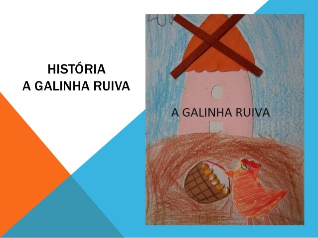 HISTÓRIA A GALINHA RUIVA