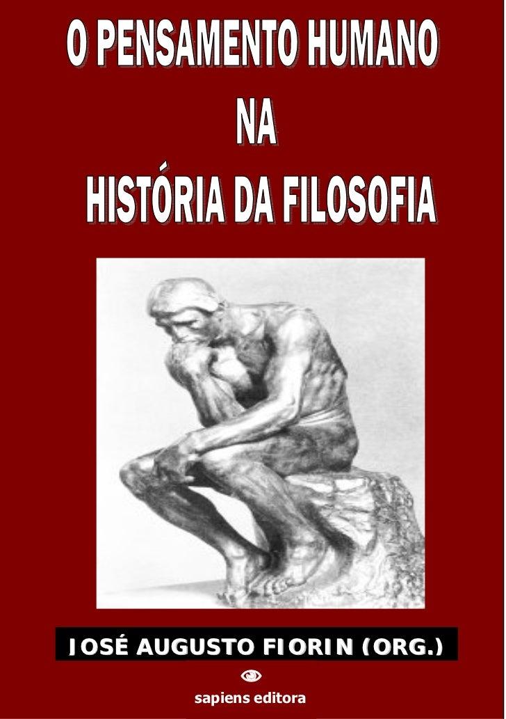 JOSÉ AUGUSTO FIORIN (ORG.)                                                    sapiens editora  O PENSAMENTO HUMANO NA HIS...