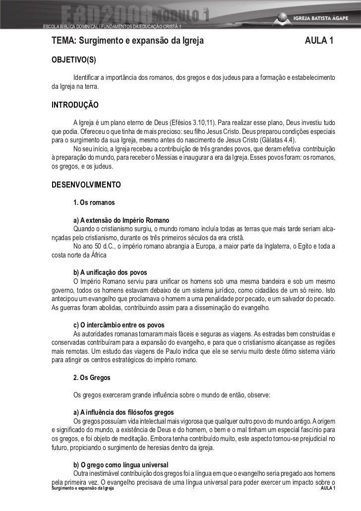 ESCOLA BÍBLICA DOMINICAL | FUNDAMENTOS DA EDUCAÇÃO CRISTÃ 1      TEMA: Surgimento e expansão da Igreja                    ...