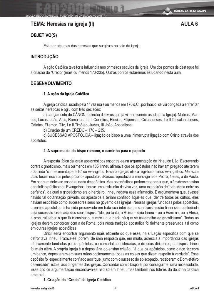 ESCOLA BÍBLICA DOMINICAL   FUNDAMENTOS DA EDUCAÇÃO CRISTÃ 1      TEMA: Heresias na igreja (II)                            ...