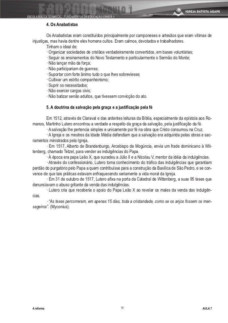 ESCOLA BÍBLICA DOMINICAL   FUNDAMENTOS DA EDUCAÇÃO CRISTÃ 1                 4. Os Anabatistas              Os Anabatistas ...