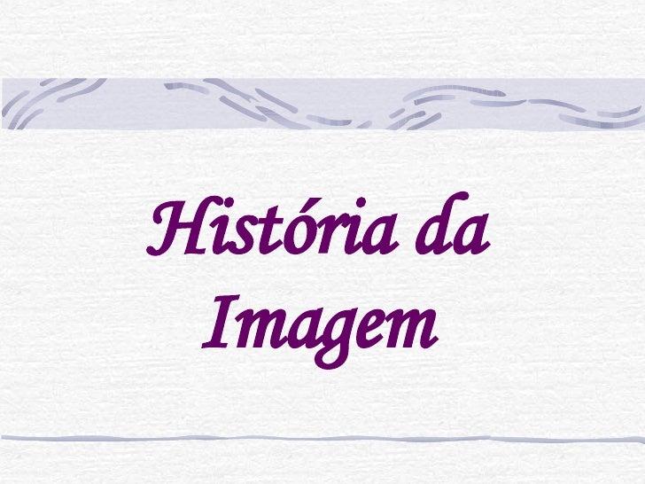 História da Imagem