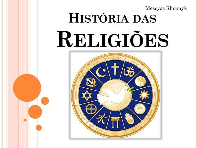HISTÓRIA DAS RELIGIÕES Messyas Rhennyk