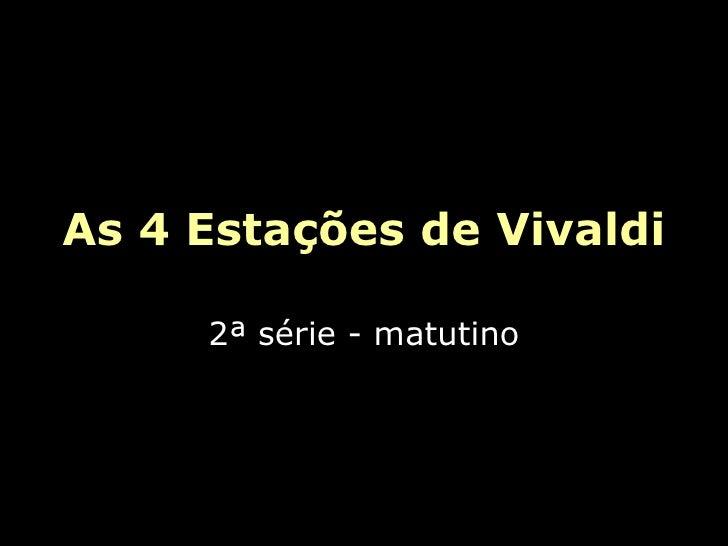 As 4 Estações de Vivaldi 2ª série - matutino