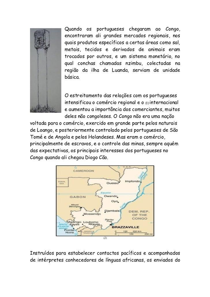 Quando os portugueses chegaram ao Congo,                 encontraram ali grandes mercados regionais, nos                 q...