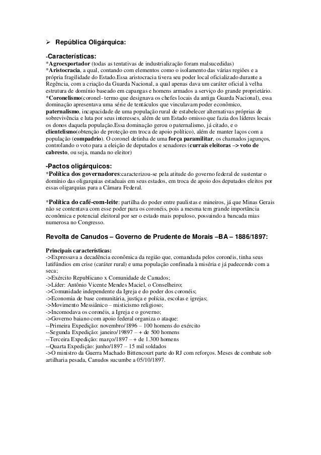  República Oligárquica:-Características:*Agroexportador (todas as tentativas de industrialização foram malsucedidas)*Aris...
