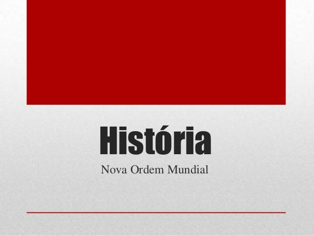 História Nova Ordem Mundial