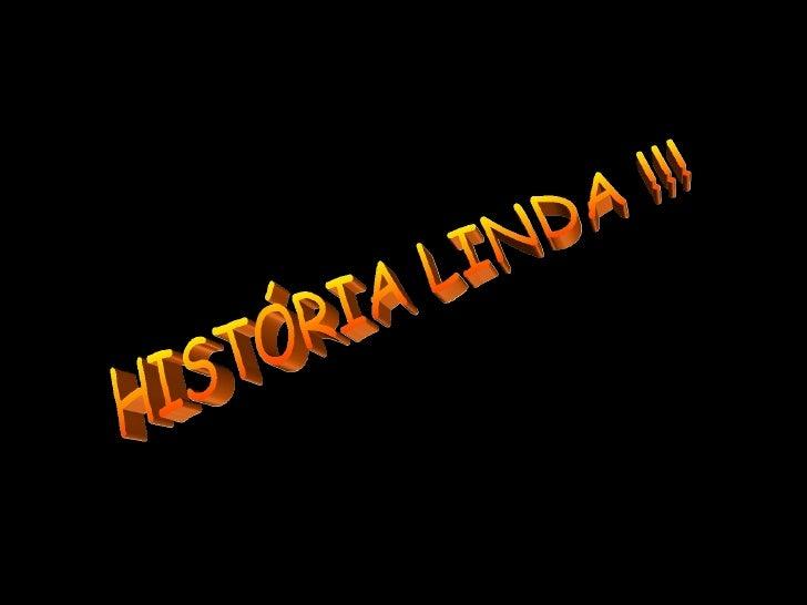 HISTÓRIA LINDA !!!
