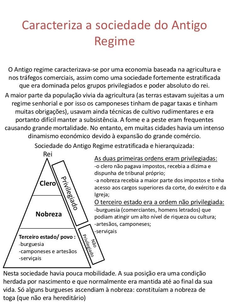 Caracteriza a sociedade do Antigo                    Regime O Antigo regime caracterizava-se por uma economia baseada na a...
