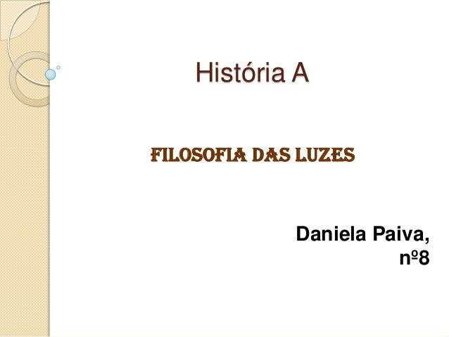 História A Filosofia das Luzes  Daniela Paiva, nº8