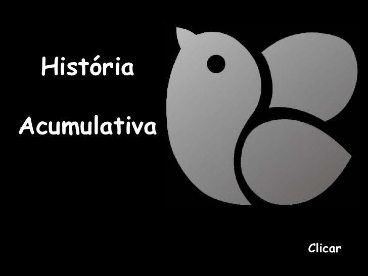 História Acumulativa Clicar