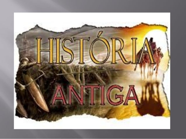  AHistória Antigacompreendeum vasto período da história da humanidade que se inicia com o aparecimento da escrita cun...