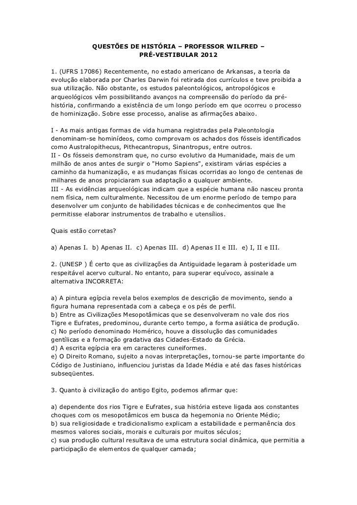 QUESTÕES DE HISTÓRIA – PROFESSOR WILFRED –                        PRÉ-VESTIBULAR 20121. (UFRS 17086) Recentemente, no esta...