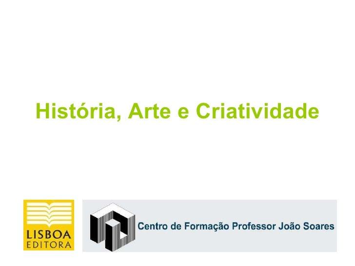 História, Arte e Criatividade