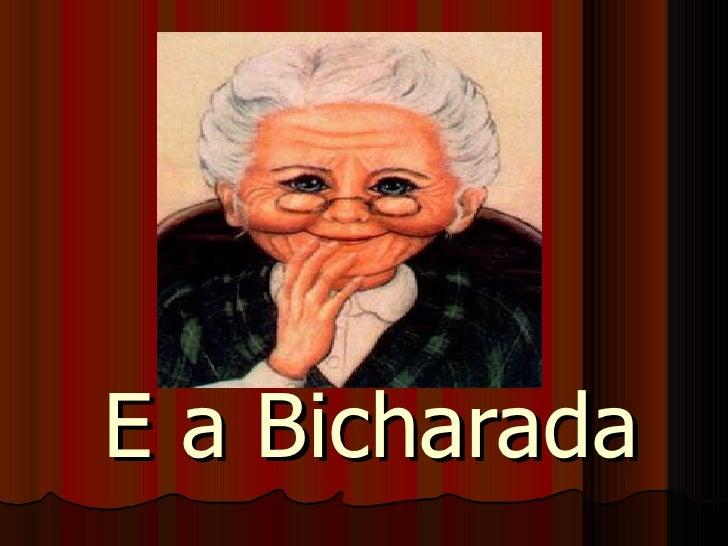 E a Bicharada
