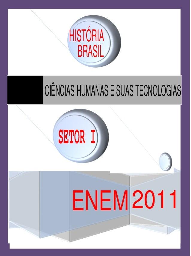 CIÊNCIASHUMANASESUASTECNOLOGIAS ENEM2011 HISTÓRIA SETOR I BRASIL