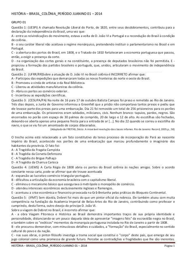 HISTÓRIA – BRASIL_COLÔNIA_PERÍODO JUANINO 01 – 2014 Página 1 HISTÓRIA – BRASIL_COLÔNIA_PERÍODO JUANINO 01 – 2014 GRUPO 01 ...