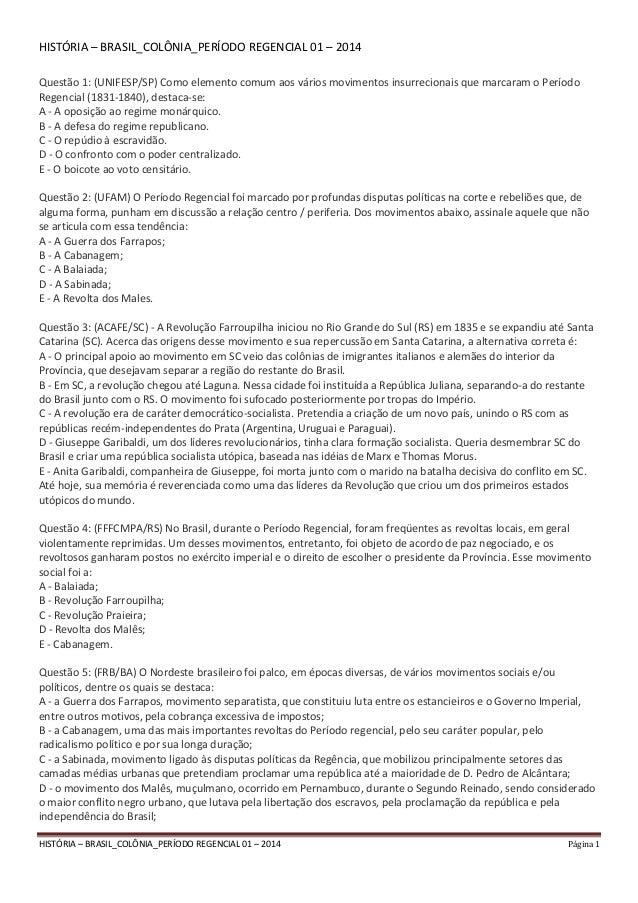 HISTÓRIA – BRASIL_COLÔNIA_PERÍODO REGENCIAL 01 – 2014 Página 1 HISTÓRIA – BRASIL_COLÔNIA_PERÍODO REGENCIAL 01 – 2014 Quest...
