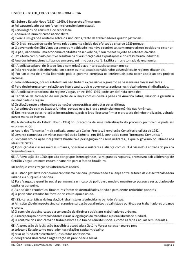 HISTÓRIA – BRASIL_ERA VARGAS 01 – 2014 – IFBA Página 1 HISTÓRIA – BRASIL_ERA VARGAS 01 – 2014 – IFBA 01) Sobre o Estado No...