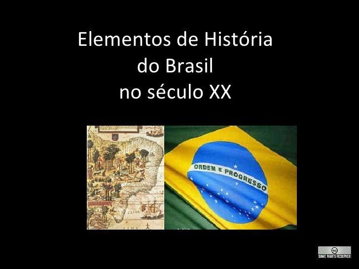 Elementos de História do Brasil no século XX