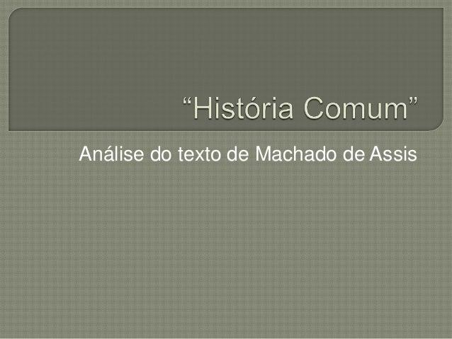 Análise do texto de Machado de Assis